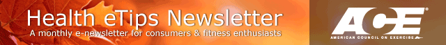 American Council on Exercise Health eTips Newsletter