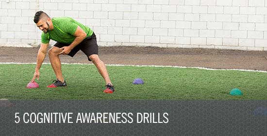 5 Cognitive Awareness Drills