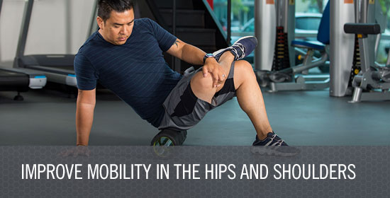 Improve Mobility in the Hips and Shoulders